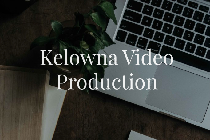 blog article on kelowna video production